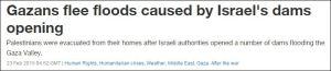 Überschrift: Gazabewohner fliehen vor Überflutungen durch Öffnung israelischer Dämme Unterüberschrift: Palästinenser wurden aus ihren Häusern evakuiert, nachdem israelische Behörden eine Reihe von Dämmen geöffnet haben, welche das Gaza-Tal überfluteten